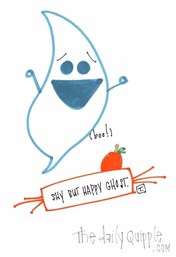 "A shy but happy ghost whispers, ""Boo!"""