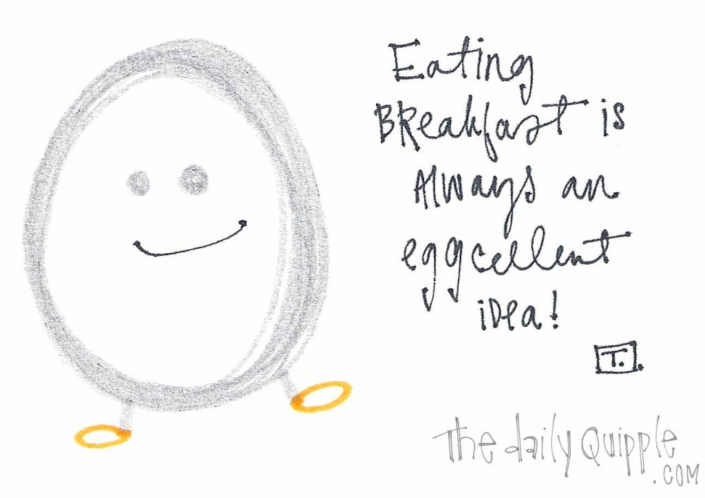 Eating breakfast is always an eggcellent idea!