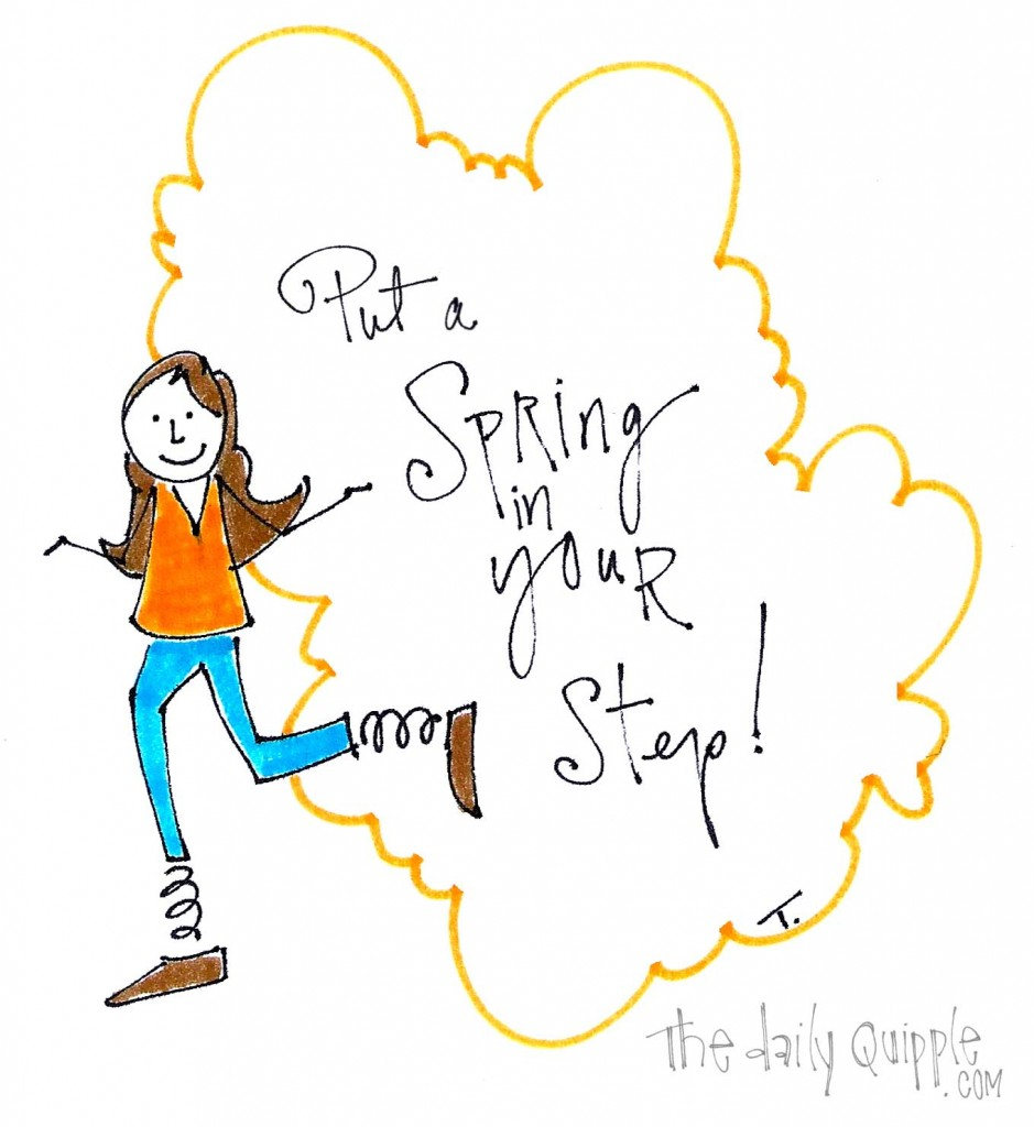 Put a spring in your step!