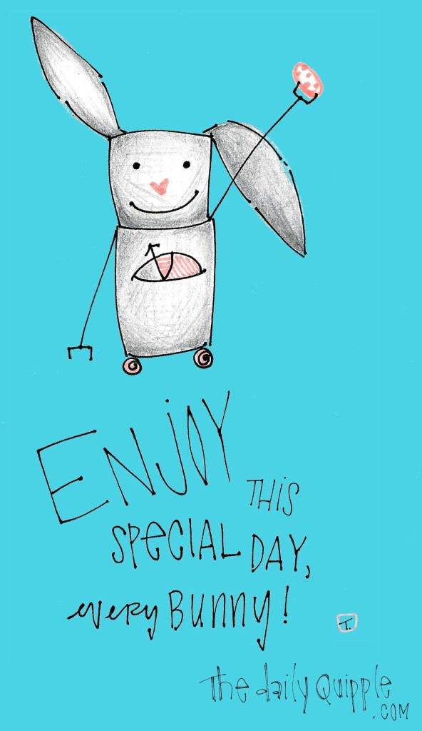 Enjoy this special day, every bunny!