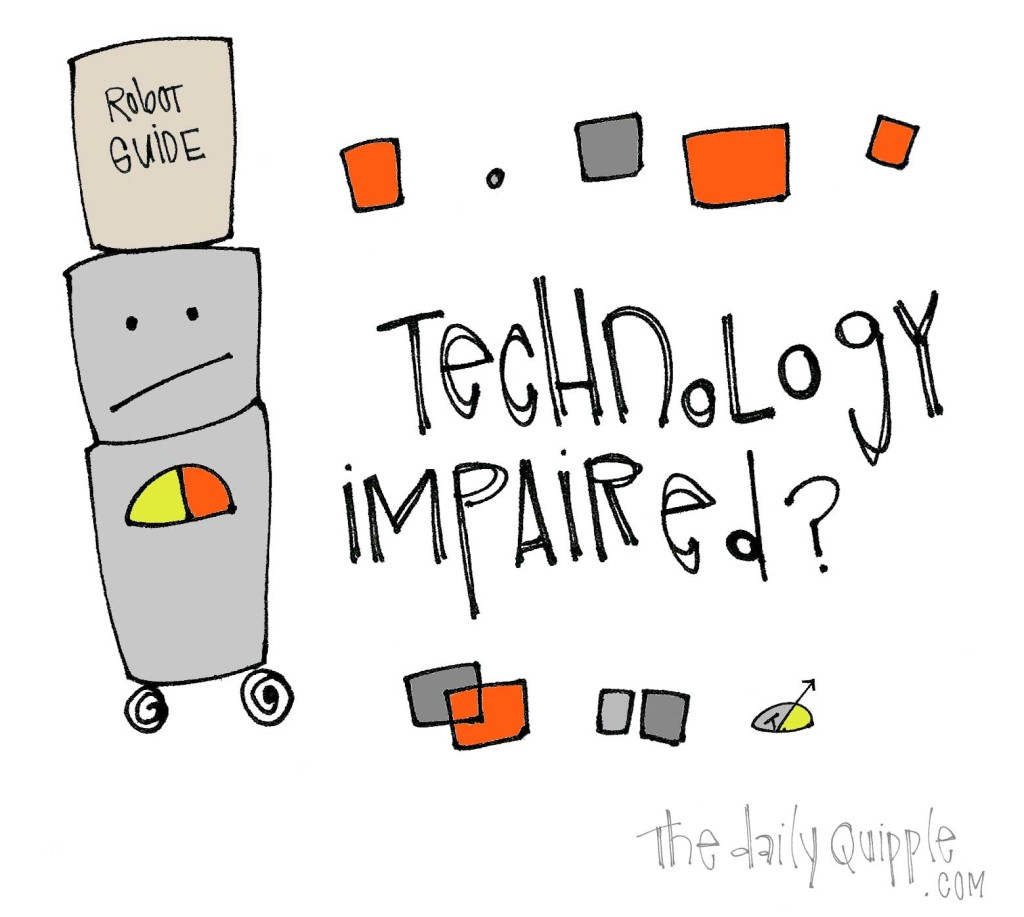 Technology impaired?