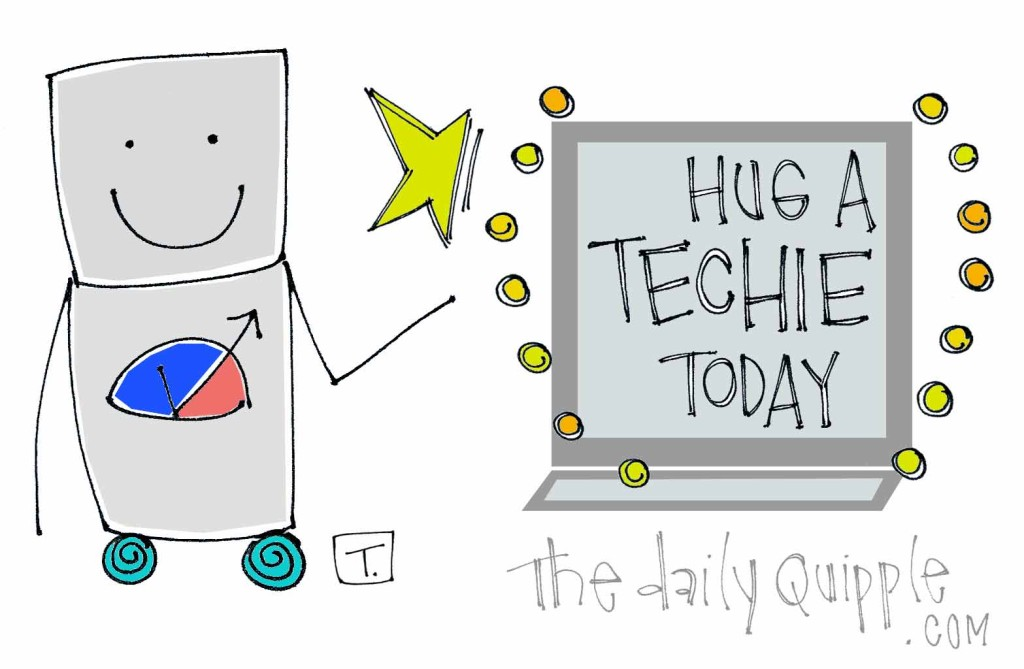 Hug a techie today.