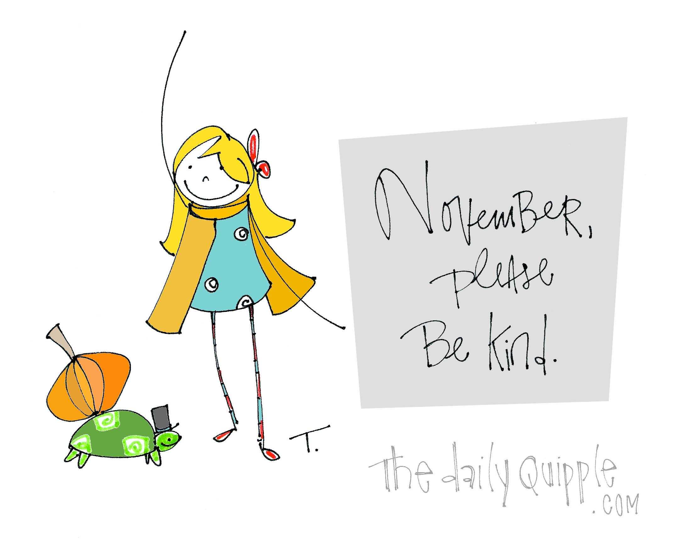 Captivating November, Please Be Kind.