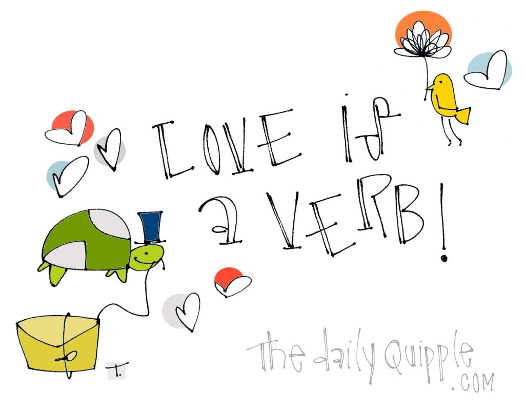 Love is a verb!
