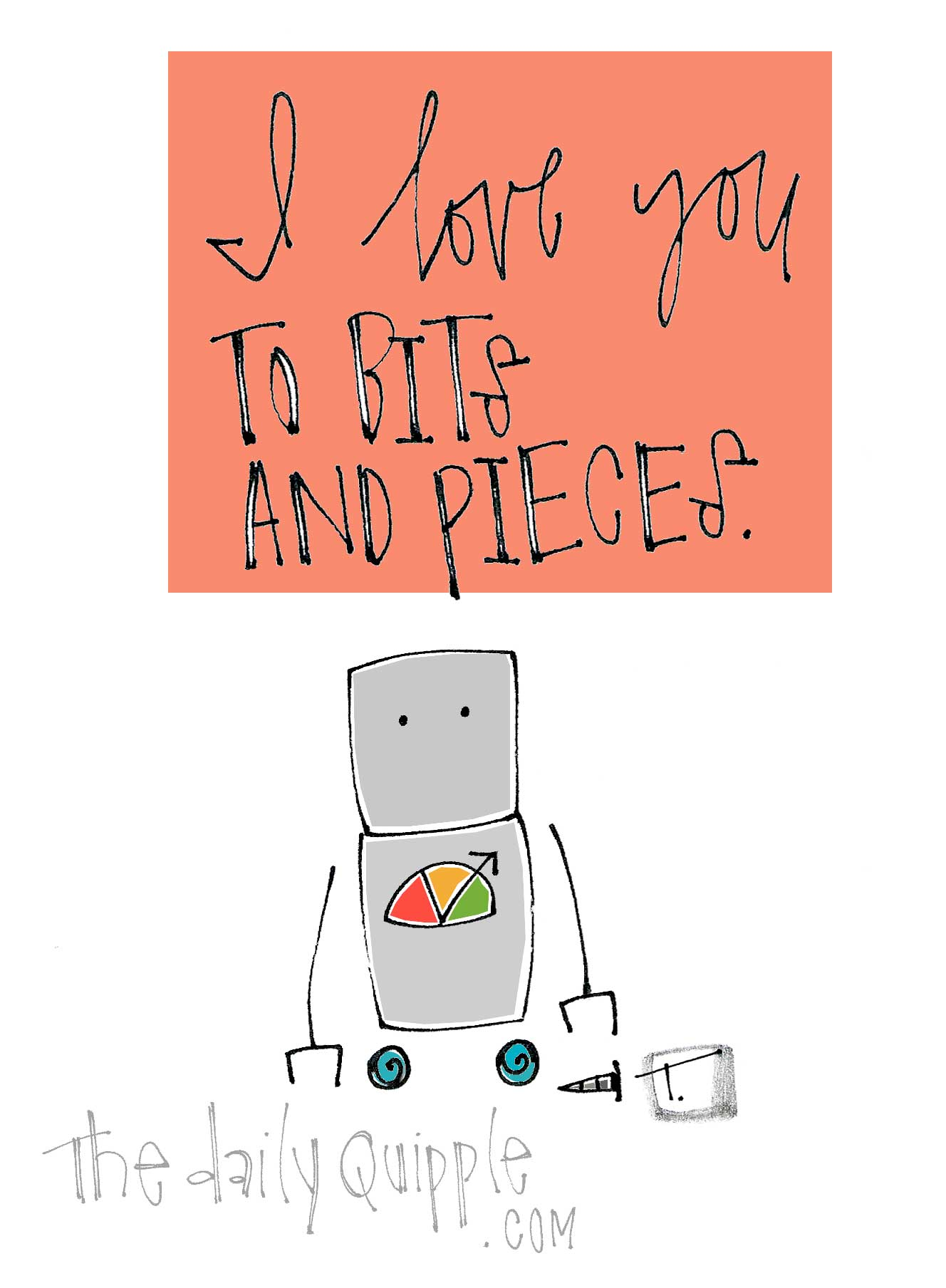 Love You To Bits And Pieces The Daily Quipple