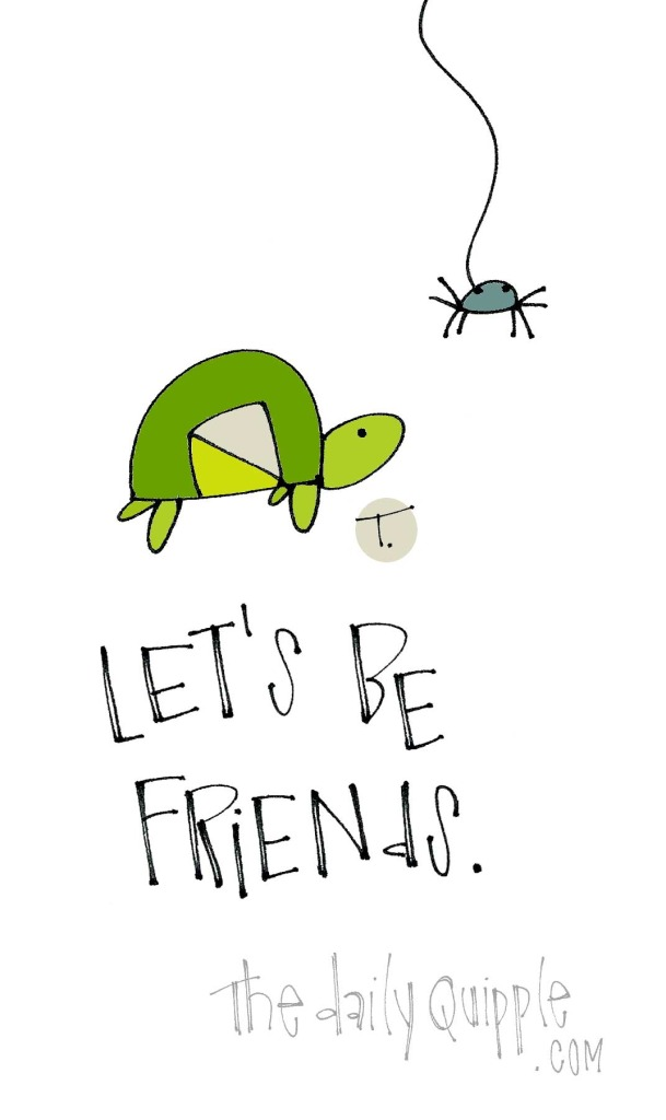 Let's be friends.
