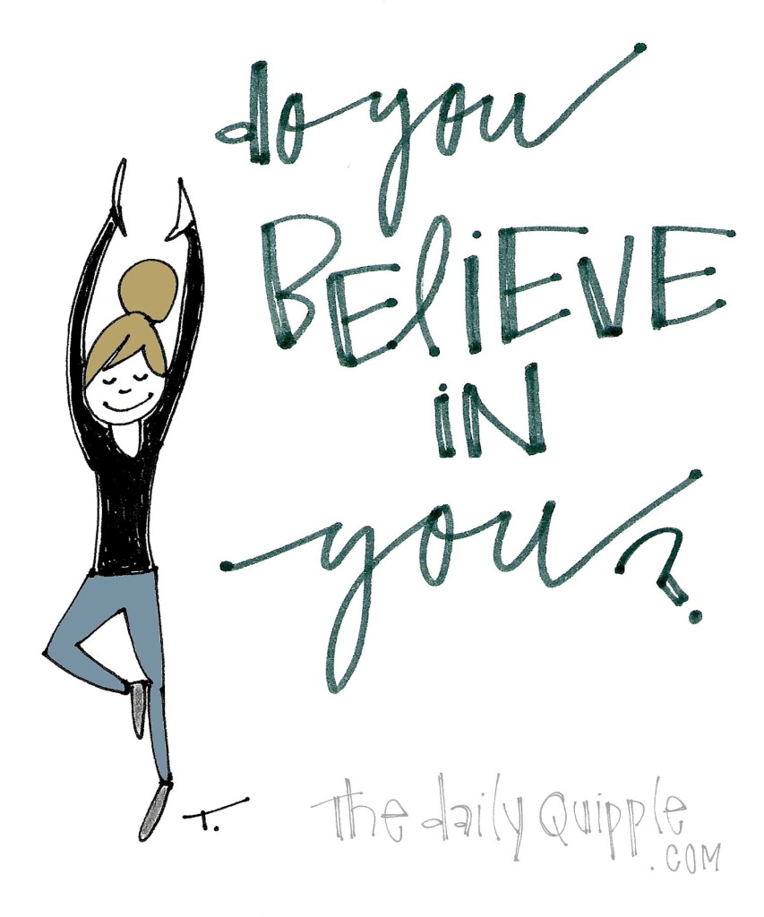 Do you believe in you?