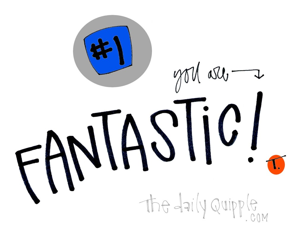 you are FANTASTIC!