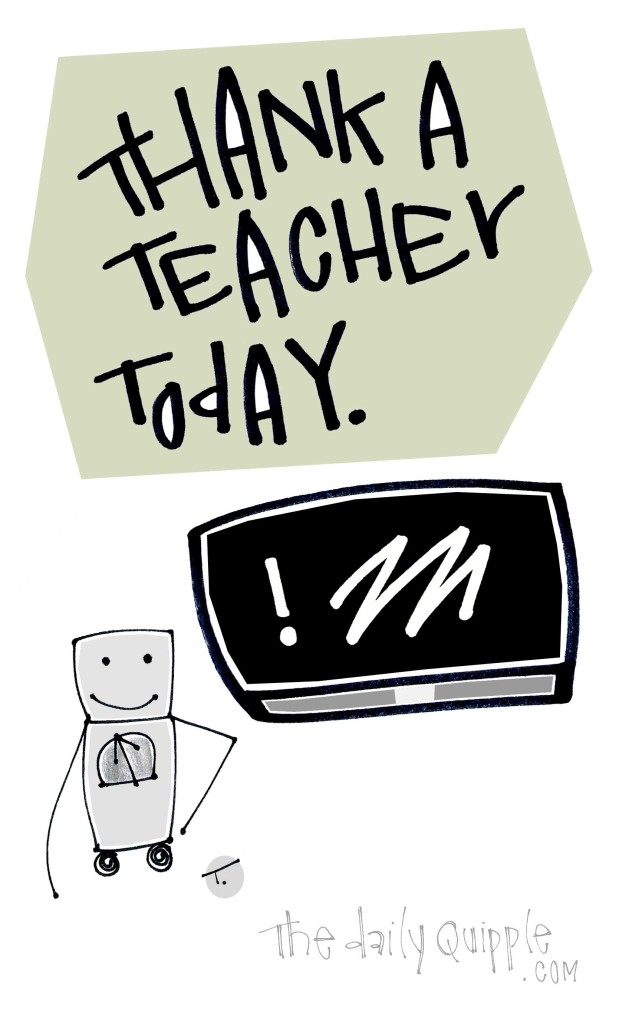 Thank a teacher today.