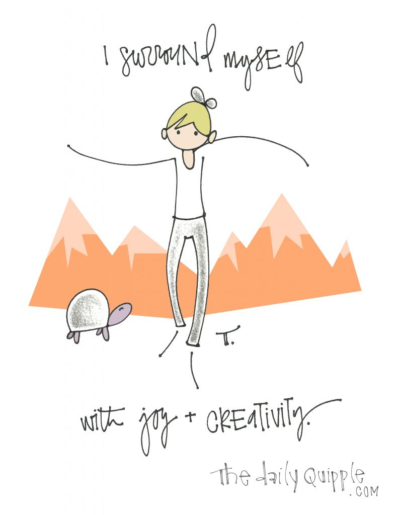 illustration of a girl and a turtle standing in a mountain scene and the text: I surround myself with joy + creativity.