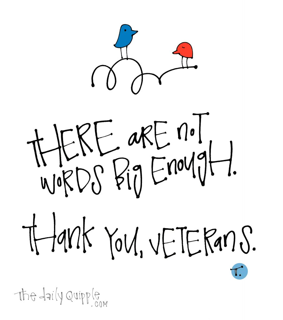 Illustration of two birds and words: There are not words big enough. Thank you, veterans.