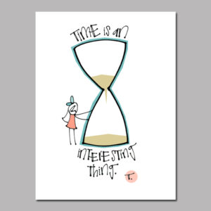 The Thing About Time Digital Print