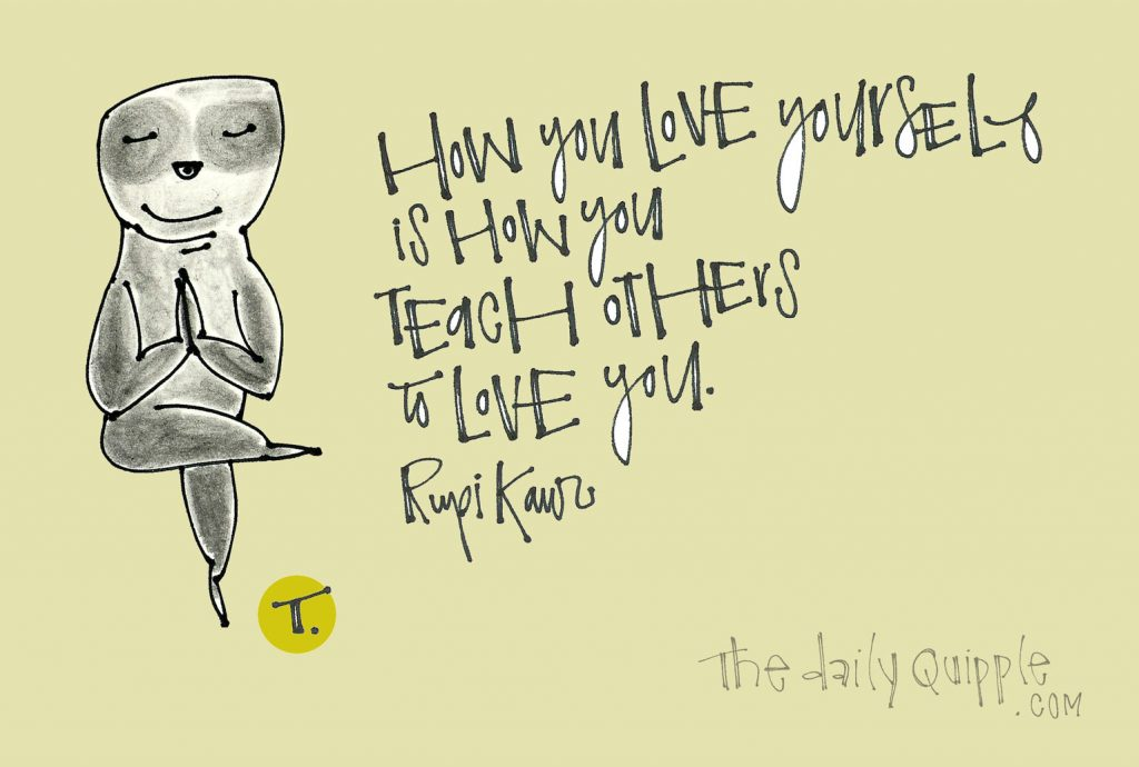 Love Yourself | The Daily Quipple