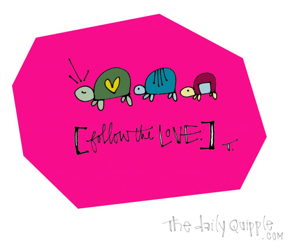Be The Love | The Daily Quipple