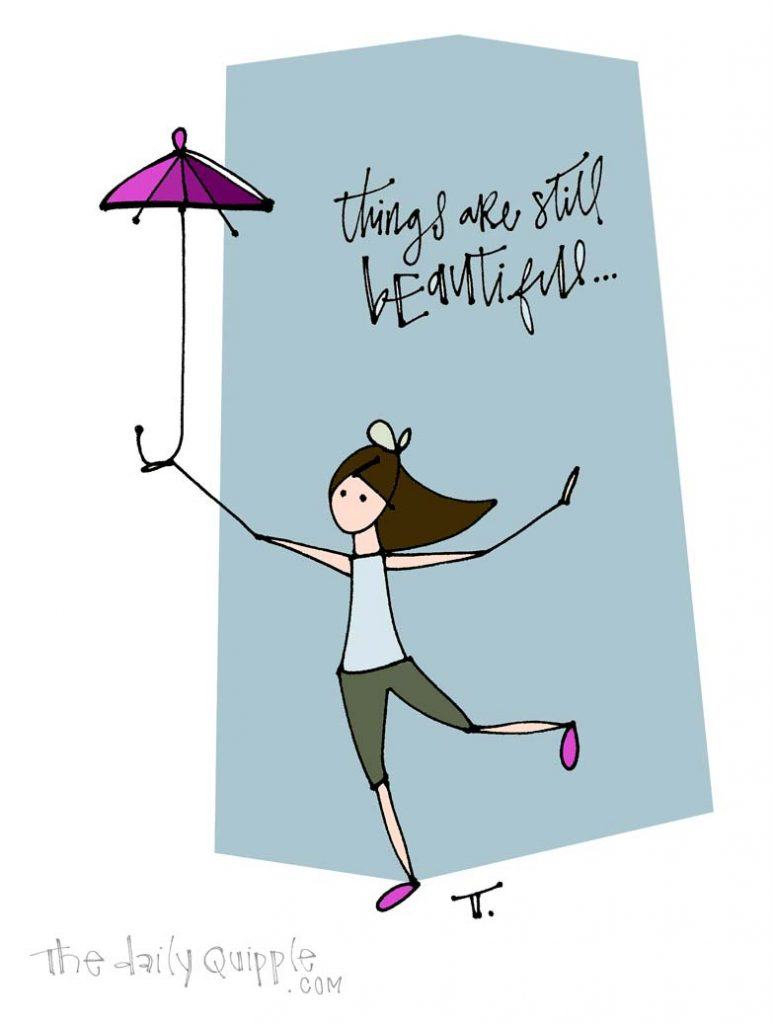 Look Beyond the Rain | The Daily Quipple
