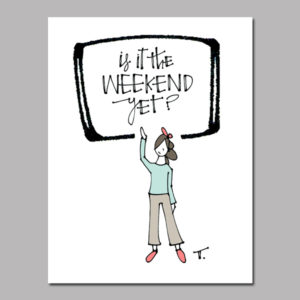 Wanted: Weekend Digital Print