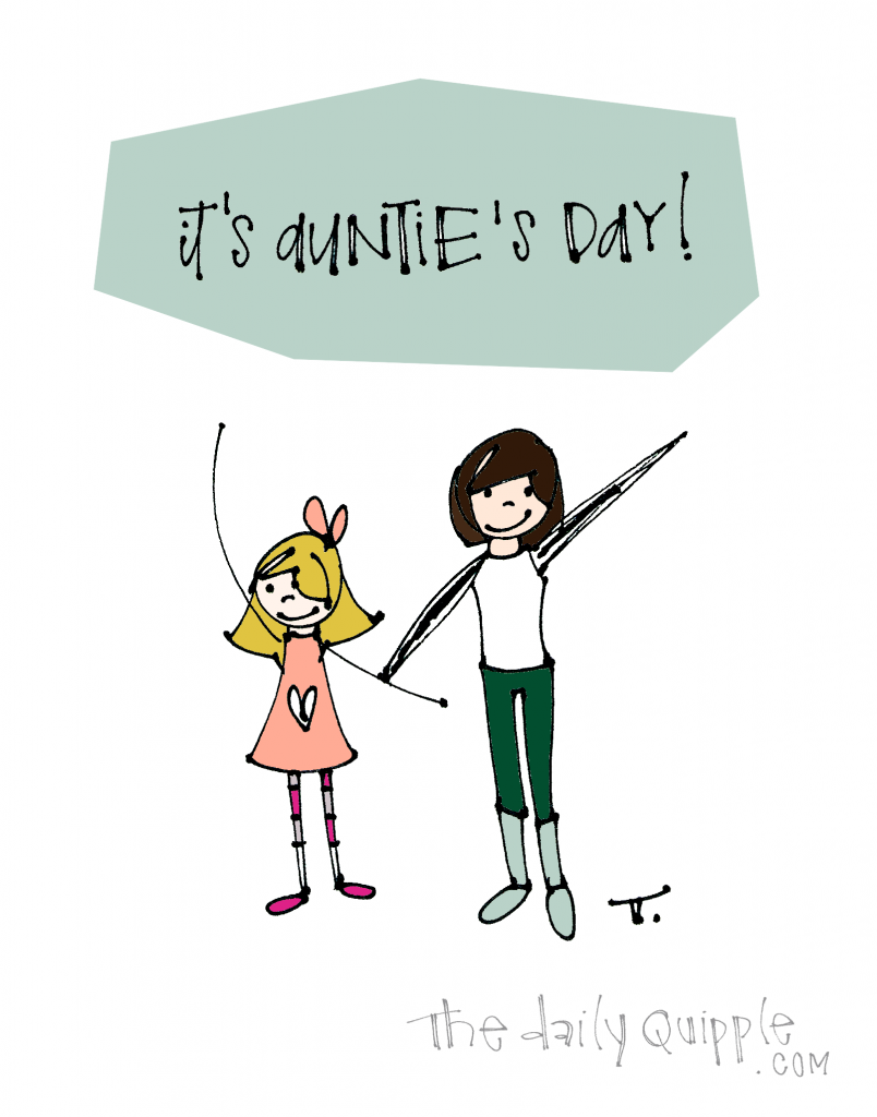 Auntie's Day | The Daily Quipple