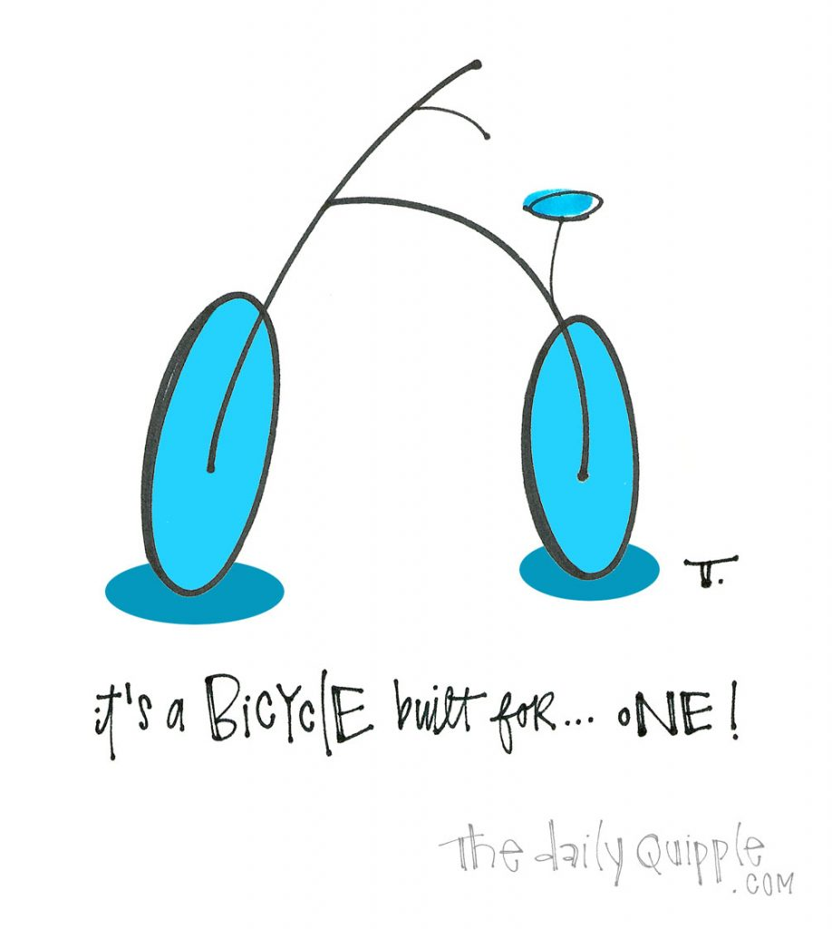 Wheely Fun for One | The Daily Quipple