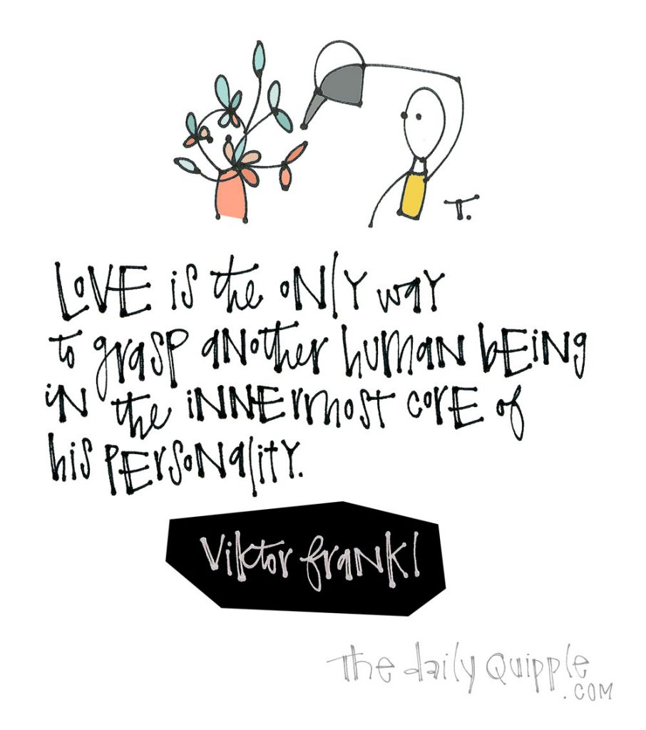 Love Is the Only Way | The Daily Quipple