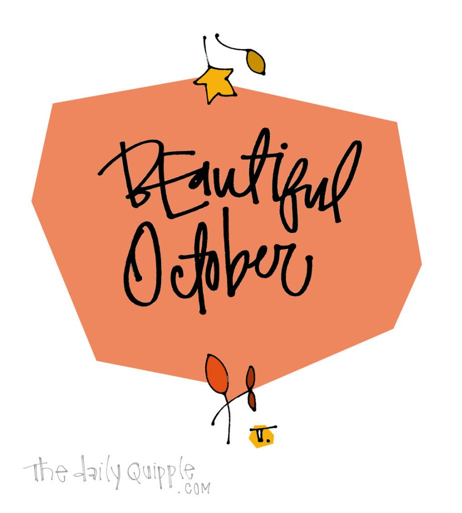 Oh, October | The Daily Quipple
