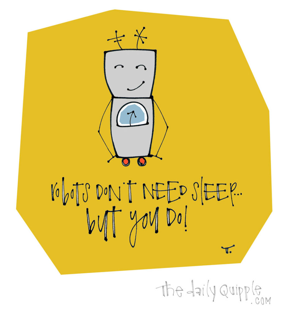 You Need Sleep | The Daily Quipple