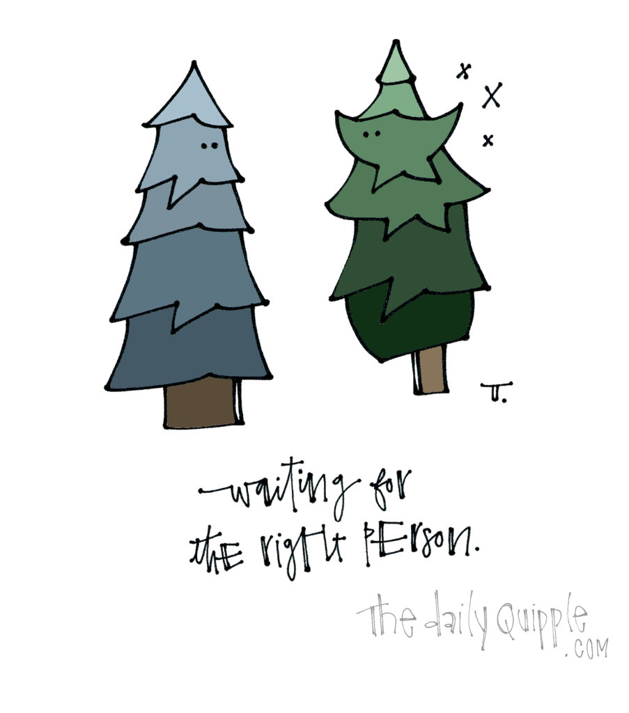 Tree Talk | The Daily Quipple