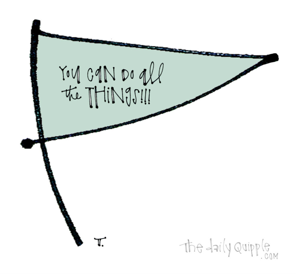Monday Pep Talk | The Daily Quipple