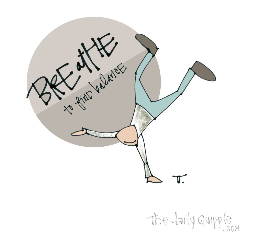 Breathing Through It | The Daily Quipple
