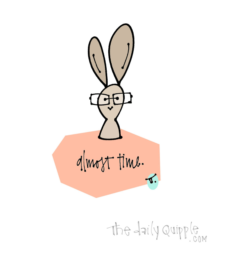 Let's Hop To It | The Daily Quipple