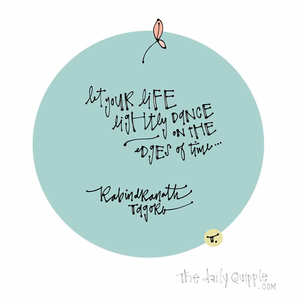 This Dance of Life | The Daily Quipple
