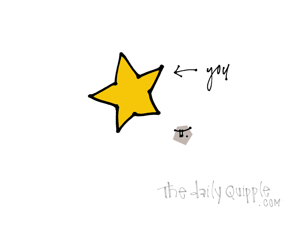 You're A Star | The Daily Quipple