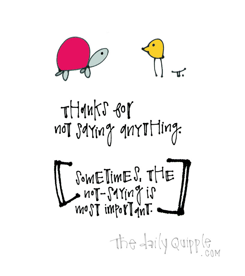 The Not-Saying | The Daily Quipple