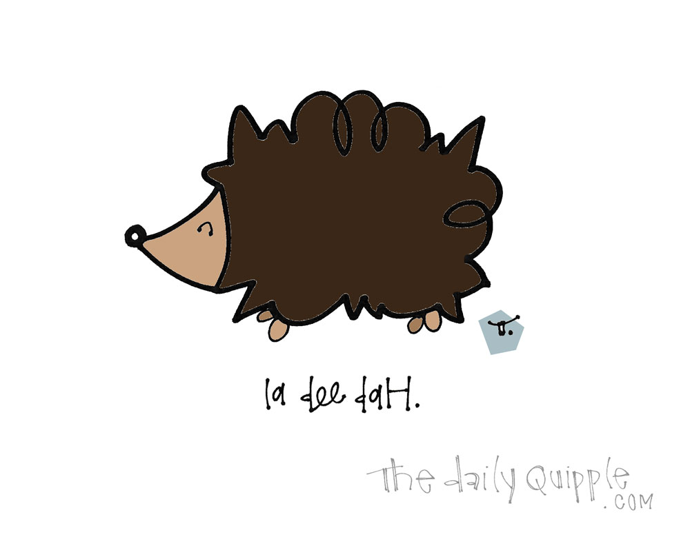 What a Hedgehog Thinks | The Daily Quipple