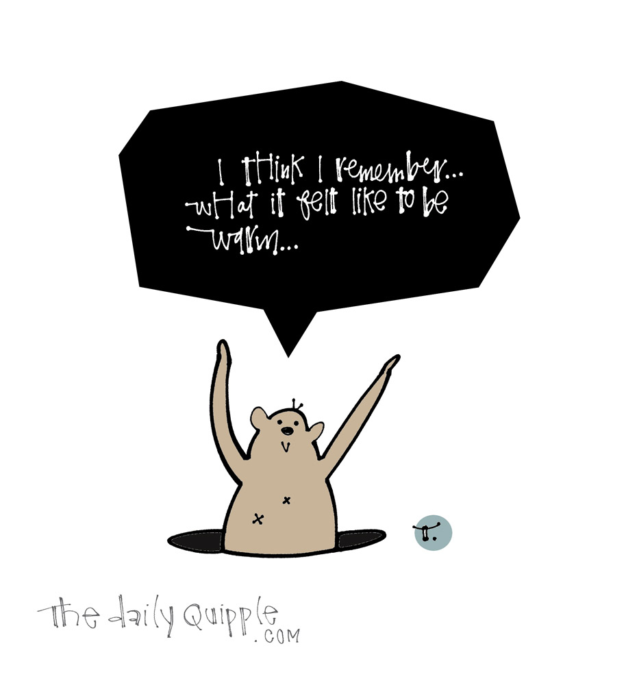 Groundhog Says | The Daily Quipple