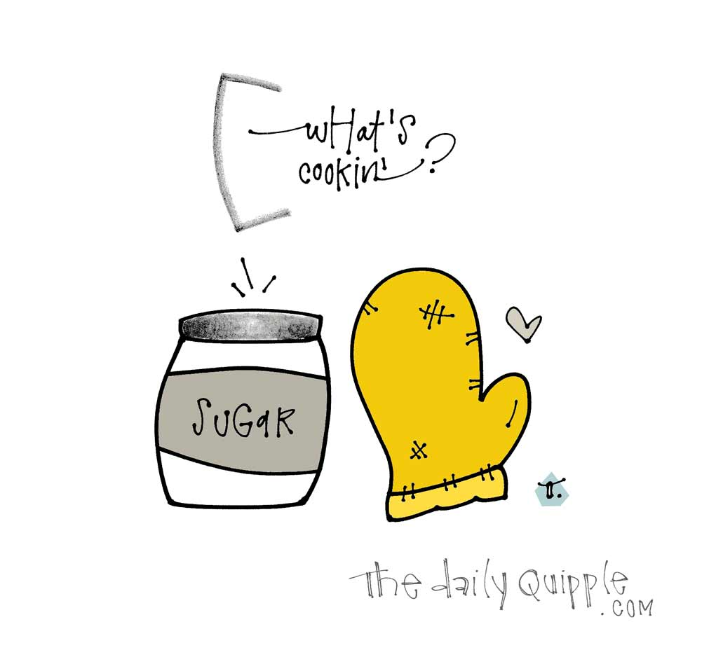 What's Cookin Good Lookin | The Daily Quipple