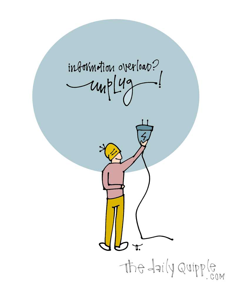 Unplug | The Daily Quipple