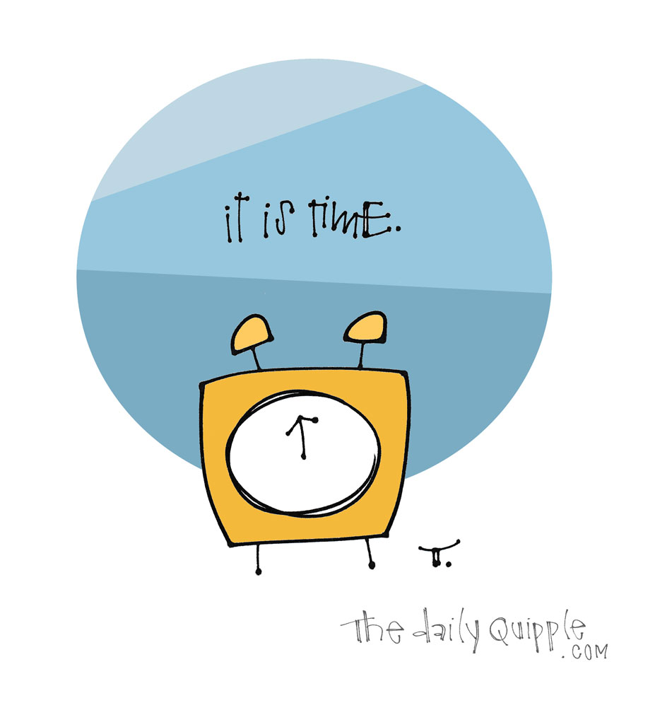 Time for You | The Daily Quipple