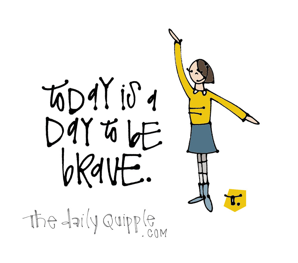 Brave Today | The Daily Quipple