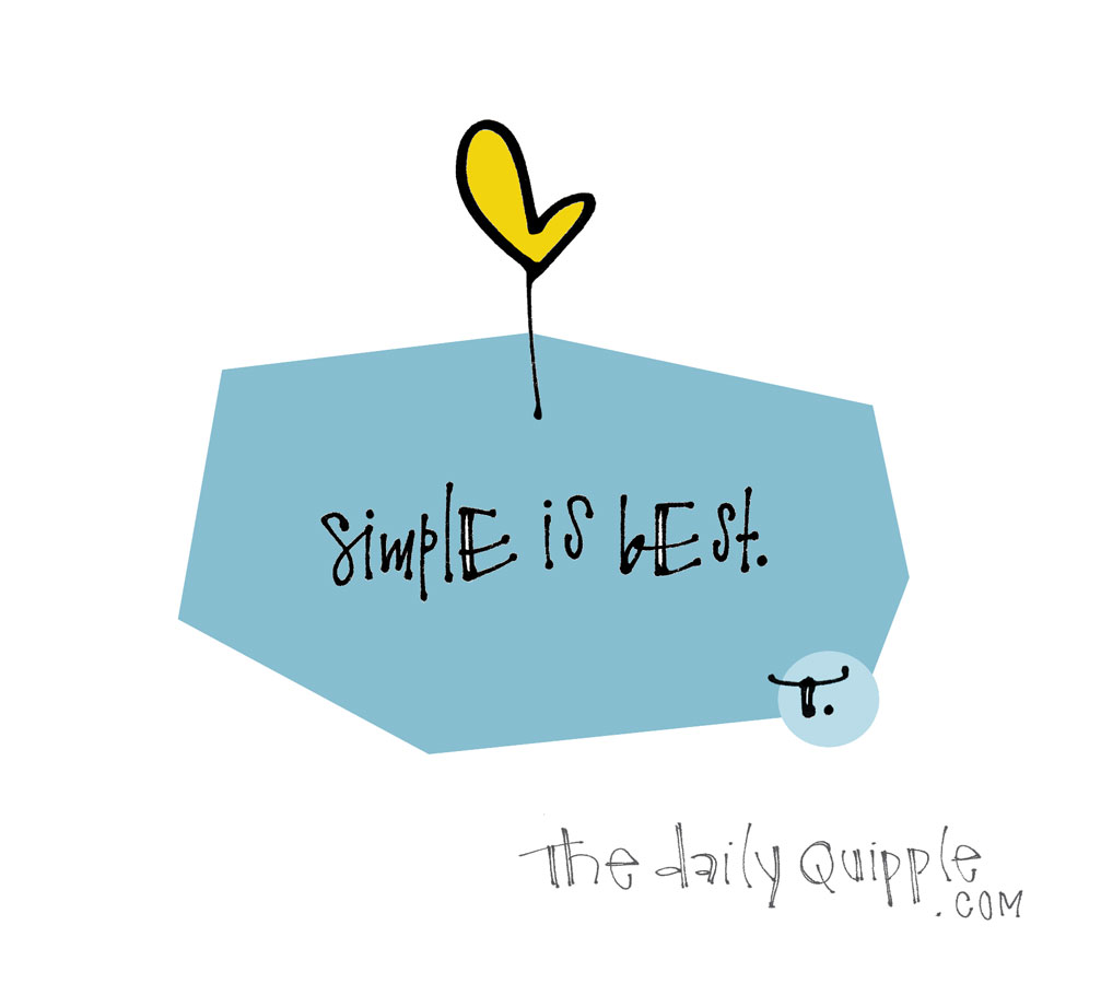 Simple It Is | The Daily Quipple