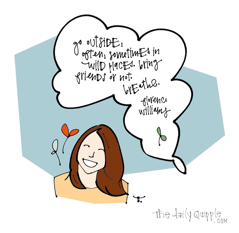 Breathe, Outside | The Daily Quipple