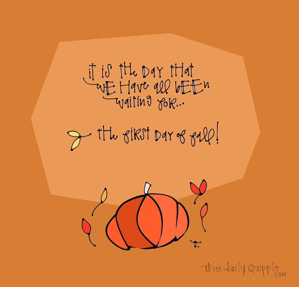 Falltime is Here | The Daily Quipple