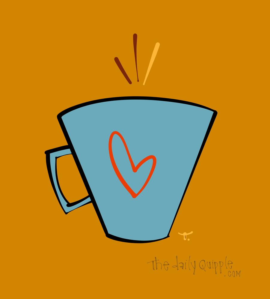 Love My Tea | The Daily Quipple